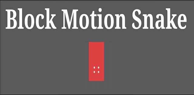 [GAME] Block Motion Snake-9f9408516f616a639e7559fac81dead0.png