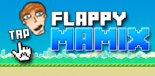 [NEW][FREE]Flappy Mamix(Game about the blogger)-.png
