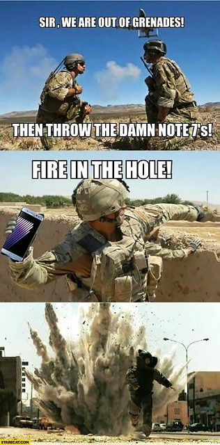 Galaxy Note 7 Memes-sir-we-out-granades-then-throw-damn-note-7s-fire-hole-samsung.jpg